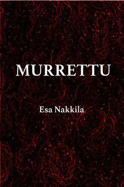 Nakkila, Esa - Murrettu, e-kirja