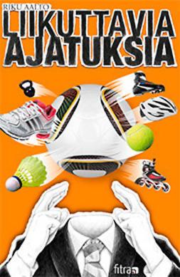 Aalto, Riku - Liikuttavia ajatuksia, ebook