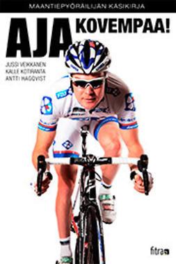Hagqvist, Antti - Aja kovempaa, e-bok