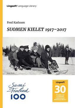 Karlsson, Fred - SUOMEN KIELET 1917-2017, e-kirja