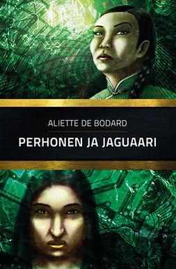 Bodard, Aliette de - Perhonen ja jaguaari, ebook