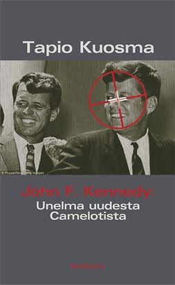 Kuosma, Tapio - John F. Kennedy: Unelma uudesta Camelotista, e-kirja