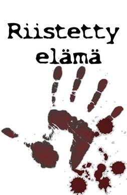 Aho, Katja Alm Henry - Riistetty elämä, e-kirja