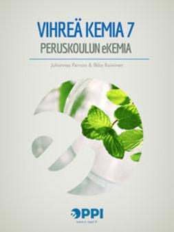 Pernaa, Johannes - Vihreä kemia 7, ebook