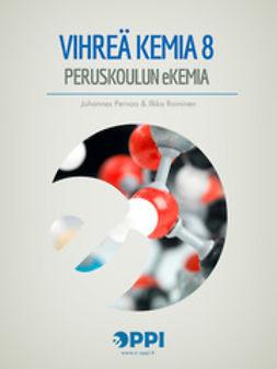 Pernaa, Johannes - Vihreä kemia 8, ebook