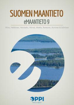 Arino, Kirsi - eMaantieto 9: Suomen maantieto, e-bok
