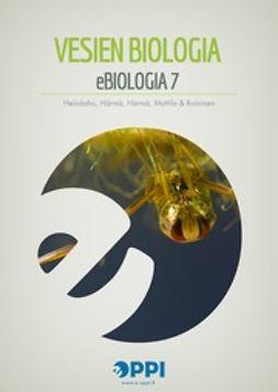 Heinäaho, Merja - eBiologia 7: Vesien biologia, ebook