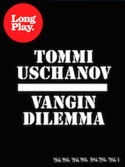 Uschanov, Tommi - Vangin dilemma, ebook
