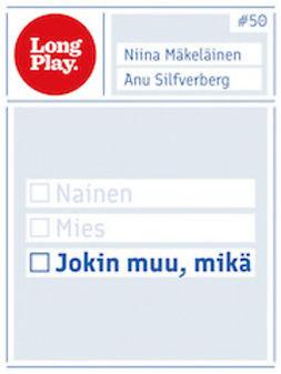 Mäkeläinen, Anu Silfverberg Niina - Jokin muu, mikä, e-kirja
