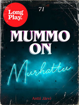 Mummo on murhattu! - (Long Play ; 71)