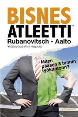 Aalto, Elina - Bisnesatleetti - miten pääsen 8 tunnin työkuntoon?, e-kirja