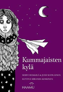 Heikkilä, Mervi - Kummajaisten kylä, ebook