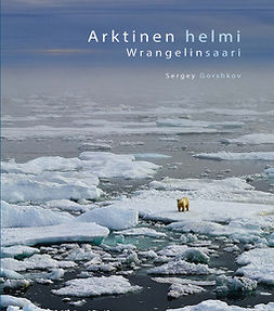 Gorshkov, Sergey - Arktinen helmi – Wrangelinsaari, e-kirja