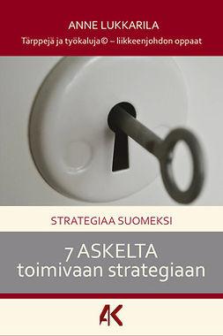 Lukkarila, Anne - Strategiaa suomeksi - 7 askelta toimivaan strategiaan, e-kirja