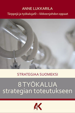 Lukkarila, Anne - Strategiaa suomeksi - 8 työkalua strategian toteutukseen, e-kirja