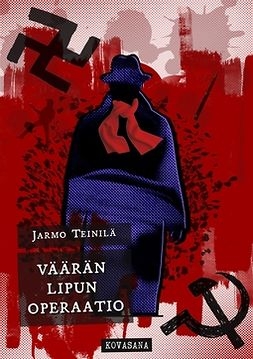 Teinilä, Jarmo - Väärän lipun operaatio, ebook