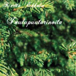Ekholm, Kerttu - Joulupuutarinoita, audiobook