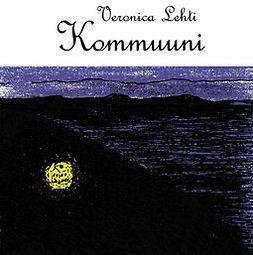 Lehti, Veronica - Kommuuni, e-bok