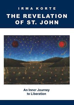 Korte, Irma - The Revelation of St. John: An Inner Journey to Liberation, e-kirja