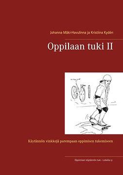 Johanna, Mäki-Havulinna - Oppilaan tuki II: Käytännön vinkkejä parempaan oppimisen tukemiseen, e-kirja