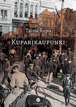 Repo, Taina - Kuparikaupunki - Suomalaisten tarina Ameriikan maassa, e-kirja