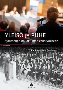 Poutiainen, Saila - Yleisö ja puhe: Kymmenen näkökulmaa esiintymiseen, e-kirja