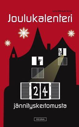 Mäntylä, Juha - Joulukalenteri: 24 jännityskertomusta, e-kirja