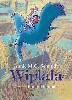 Schmidt, Annie M. G. - Wiplala, e-kirja