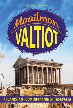 Blum, Aivo - MAAILMAN VALTIOT - Afganistan-Dominikaaninen Tasavalta, ebook