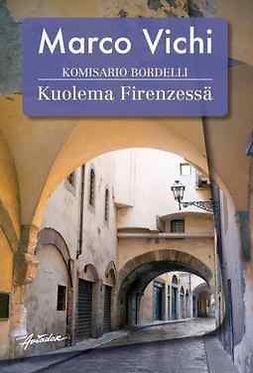 Vichi, Marco - Komisario Bordelli ja kuolema Firenzessä, ebook