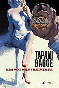 Bagge, Tapani - Kasvot hautakivessä , ebook