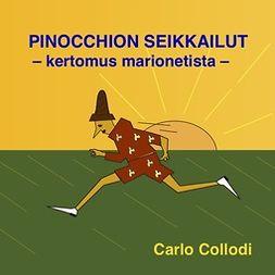 Pinocchion seikkailut - kertomus marionetista
