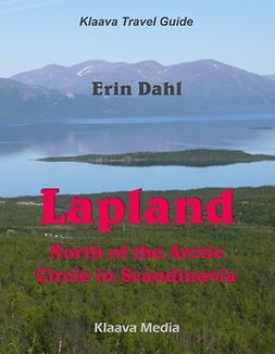 Dahl, Erin - Lapland - North of the Arctic Circle in Scandinavia, e-bok