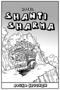 Kivinen, Jouko - Hotel Shanti Sharma, e-kirja