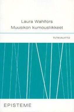 Wahlfors, Laura - Muusikoiden kumousliikkeet: Intiimin etiikkaa musiikin käytännöissä, e-kirja
