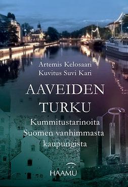 Kelosaari, Artemis - Aaveiden Turku – Kummitustarinoita Suomen vanhimmasta kaupungista, e-kirja
