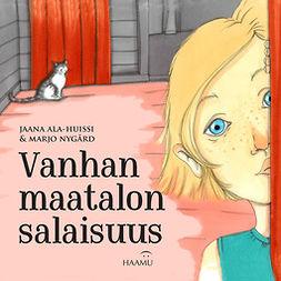 Ala-Huissi, Jaana - Vanhan maatalon salaisuus, äänikirja