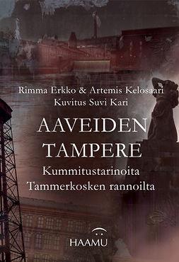 Erkko, Rimma - Aaveiden Tampere – Kummitustarinoita Tammerkosken rannoilta, e-kirja