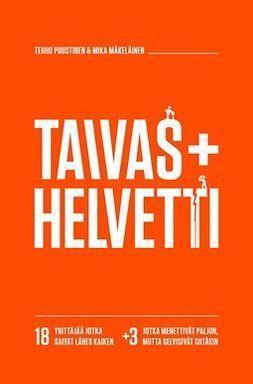 Puustinen, Terho - Taivas+Helvetti – 18 yrittäjää jotka saivat lähes kaiken +3 jotka menettivät paljon mutta selvisivät siitäkin, audiobook
