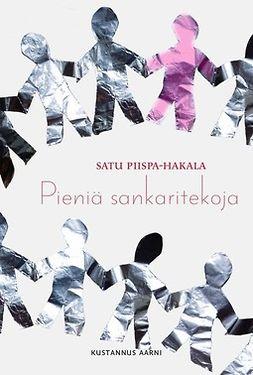 Piispa-Hakala, Satu - Pieniä Sankaritekoja, ebook