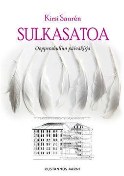 Sulkasatoa - Oopperahullun päiväkirja