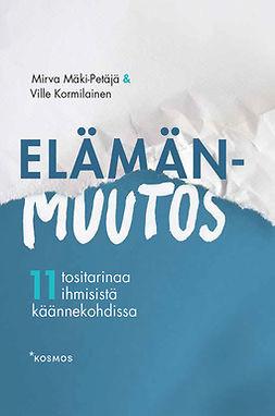 Kormilainen, Ville - Elämänmuutos: 11 tositarinaa ihmisistä käännekohdissa, e-kirja