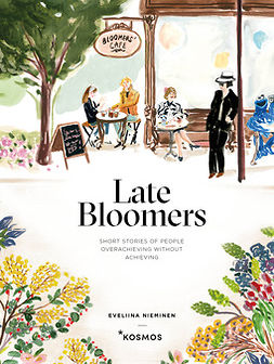 Nieminen, Eveliina - Late Bloomers: Short Stories of People Overachieving Without Achieving, e-kirja