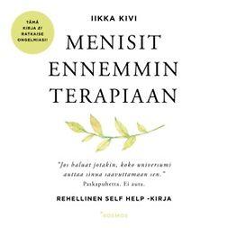 Menisit ennemmin terapiaan: Rehellinen self help -kirja