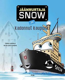 Leppälä, Teemu - Jäänmurtaja Snow ja kadonnut kaupunki, äänikirja