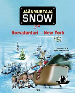 Leppälä, Teemu - Jäänmurtaja Snow ja Korvatunturi - New York, äänikirja