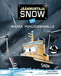 Leppälä, Teemu - Jäänmurtaja Snow ja matka Pohjoisnavalle, äänikirja