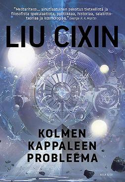 Cixin, Liu - Kolmen kappaleen probleema, ebook