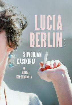 Berlin, Lucia - Siivoojan käsikirja ja muita kertomuksia, ebook