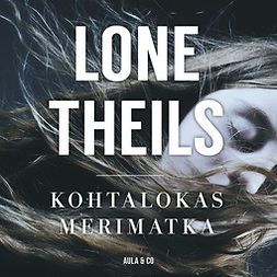 Theils, Lone - Kohtalokas merimatka, audiobook